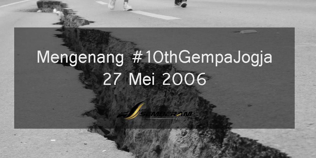 Mengenang 10 Tahun Gempa Jogja